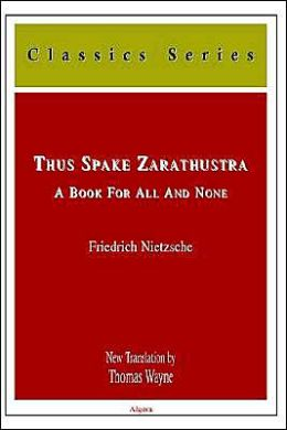 Thus Spake Zarathustra: A Book for All and None (Algora Classic Series)
