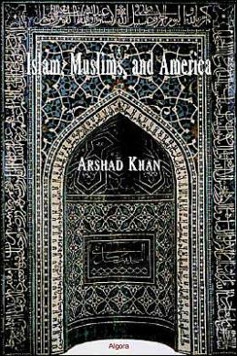 Islam, Muslims and America