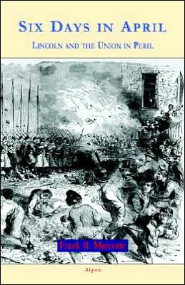 Six Days in April: Lincoln and the Union in Peril