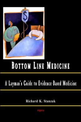 Bottom Line Medicine: A Layman's Guide to Evidence-Based Medicine