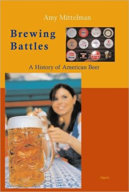 Brewing Battles - A History of American Beer