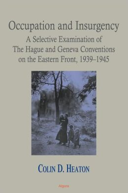 Occupation and Insurgency - A Selective Examination of The Hague and Geneva Conventions