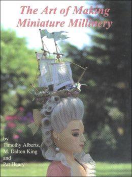 Art of Making Miniature Millinery