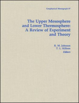 The Upper Mesosphere and Lower Thermosphere: A Review of Experiment and Theory