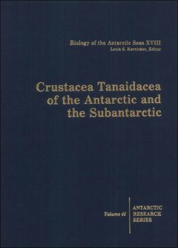 Crustacea Tanaidacea of the Antarctic and the Subantarctic: 1. On Material Collected at Tierra del Fuego, Isla de los Estados, and the West Coast of the Antarctic Peninsula
