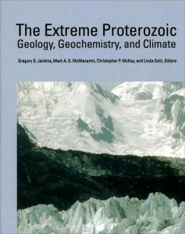 The Extreme Proterozoic: Geology, Geochemistry, and Climate