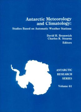 Antarctic Meteorology and Climatology: Studies Based on Automatic Weather Stations