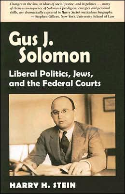 Gus J Solomon: Liberal Politics, Jews, and the Federal Courts