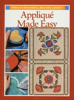 Applique Made Easy (Rodale's Successful Quilting Library Series)