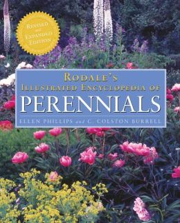 Rodale's Illustrated Encyclopedia of Perennials: 10th Anniversary Revised and Expanded Edition