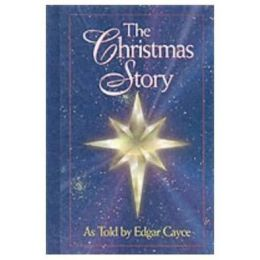The Christmas Story: As Told by Edgar Cayce