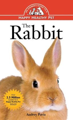 Rabbit: An Owner's Guide to a Happy Healthy Pet