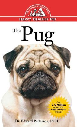 Pug: An Owner's Guide to a Happy Healthy Pet