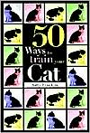 50 Ways to Train Your Cat