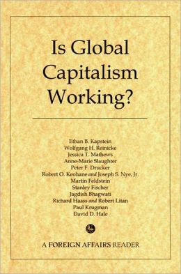 Is Global Capitalism Working?: A Foreign Affairs Reader