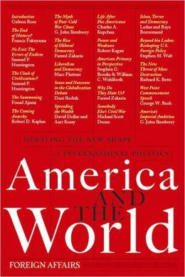 America and the World: Debating the New Shape of International Politics