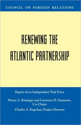 Renewing the Atlantic Partnership: Independent Task Force Report