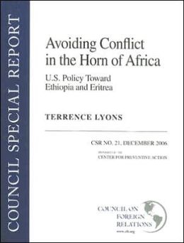 Avoiding Conflict in the Horn of Africa: U. S. Policy Toward Ethiopia and Eritrea