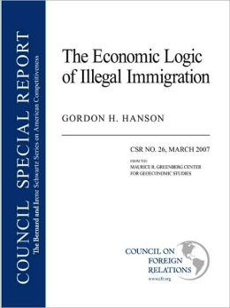 The Economic Logic Of Illegal Immigration
