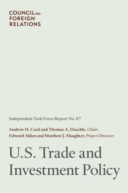 U.S. Trade and Investment Policy: Independent Task Force Report