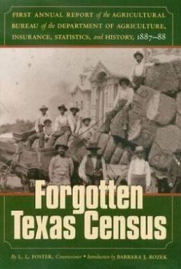 The Forgotten Texas Census: The First Annual Report of the Agricultural Bureau of the Department of Agriculture, Insurance, Statistics, and History, 1887-1888