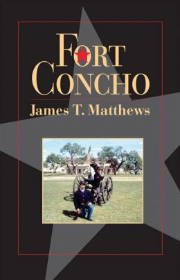 Fort Concho: A History and a Guide