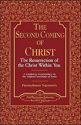 Second Coming of Christ: The Resurrection of the Christ within You: A Revelatory Commentary on the Original Teachings of Jesus