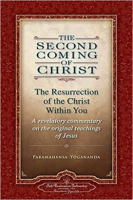 Second Coming of Christ: The Resurrection of the Christ Within You