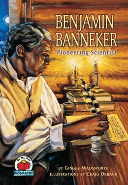 Benjamin Banneker: Pioneering Scientist (On My Own Biographies Series)