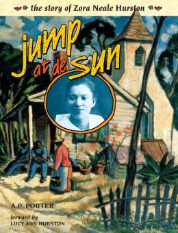 Jump at de Sun; The Story of Zora Neale Hurston