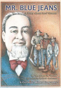 Mr. Blue Jeans: A Story about Levi Strauss