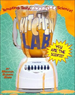 Kitchen Lab (You Are the Scietists Series)