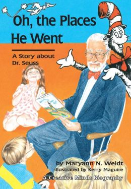 Oh, the Places He Went (Caroirhoda Creative Minds Biographies): A Story about Dr. Seuss-Theodor Seuss Geisel