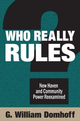 Who Really Rules?: New Haven and Community Power Reexamined