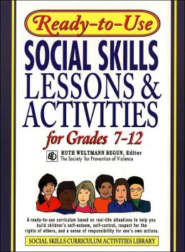 Ready-To-Use Social Skills Lessons & Activities for Grades 7 - 12