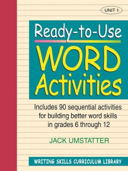 Ready-to-Use Word Activities: Unit 1, Includes 90 Sequential Activities for Building Better Word Skills in Grades 6 through 12
