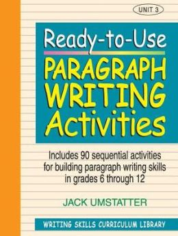 Ready-to-Use Paragraph Writing Activities: Unit 3