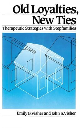 Old Loyalties, New Ties...: Therapeutic Strategies with Stepfamilies