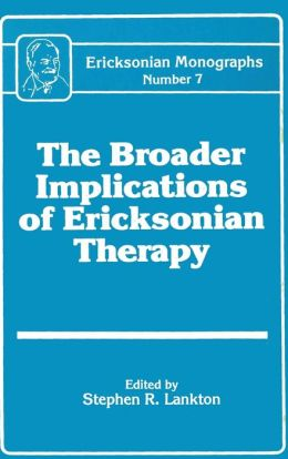 The Broader Implications of Ericksonian Therapy