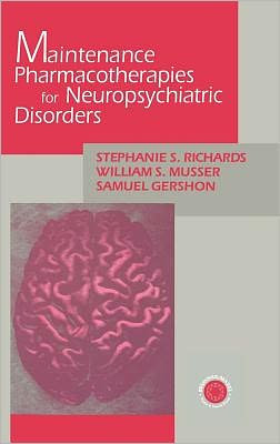 Maintenance Pharmacotherapies for Neuropsychiatric Disorders