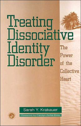 The Treating Dissociative Identity Disorder: The Power of the Collective Heart
