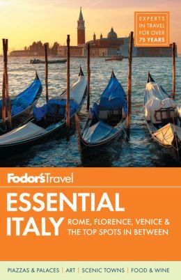 Fodor's Essential Italy: Rome, Florence, Venice & the Top Spots in Between