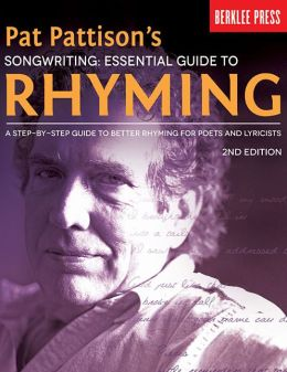 Songwriting: Essential Guide to Rhyming - A Step-by-Step Guide to Better Rhyming and Lyrics, 2nd Edition