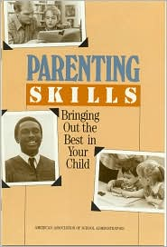 Parenting Skills: Bringing Out the Best in Your Child
