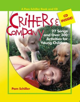 Critters and Company: 27 Songs and Over 250 Activities for Young Children