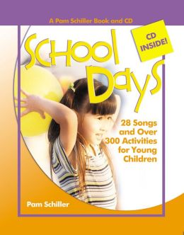 School Days: 28 Songs and Over 250 Activities for Young Children