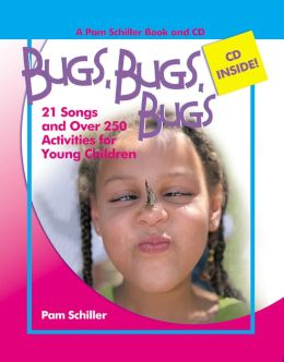 Bugs, Bugs, Bugs: 21 Songs and Over 250 Activities for Young Children