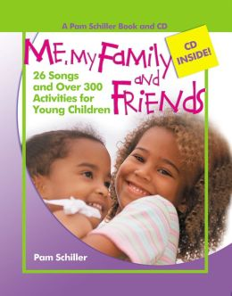 Me, My Family, and Friends: 26 Songs and Over 300 Activities for Young Children