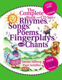The Complete Book and CD Set of Rhymes, Songs, Poems, Fingerplays, and Chants (Complete Book Series) Jackie Silberg, Pam Schiller, Max Berry and Michael Oshiver