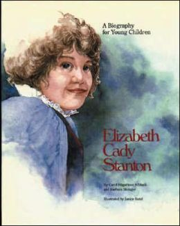 Elizabeth Cady Stanton (Hc): A Biography for Young Children